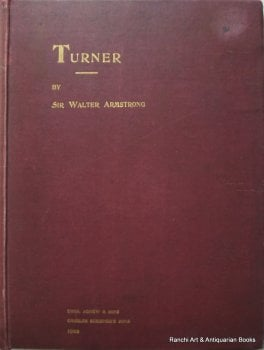 Turner by Sir Walter Armstrong, Director National Gallery of Ireland. 1902. Limited Edn.