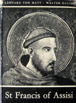 St Francis of Assisi Pictorial Biography L von Matt, W Hauser 1956 1st Edn