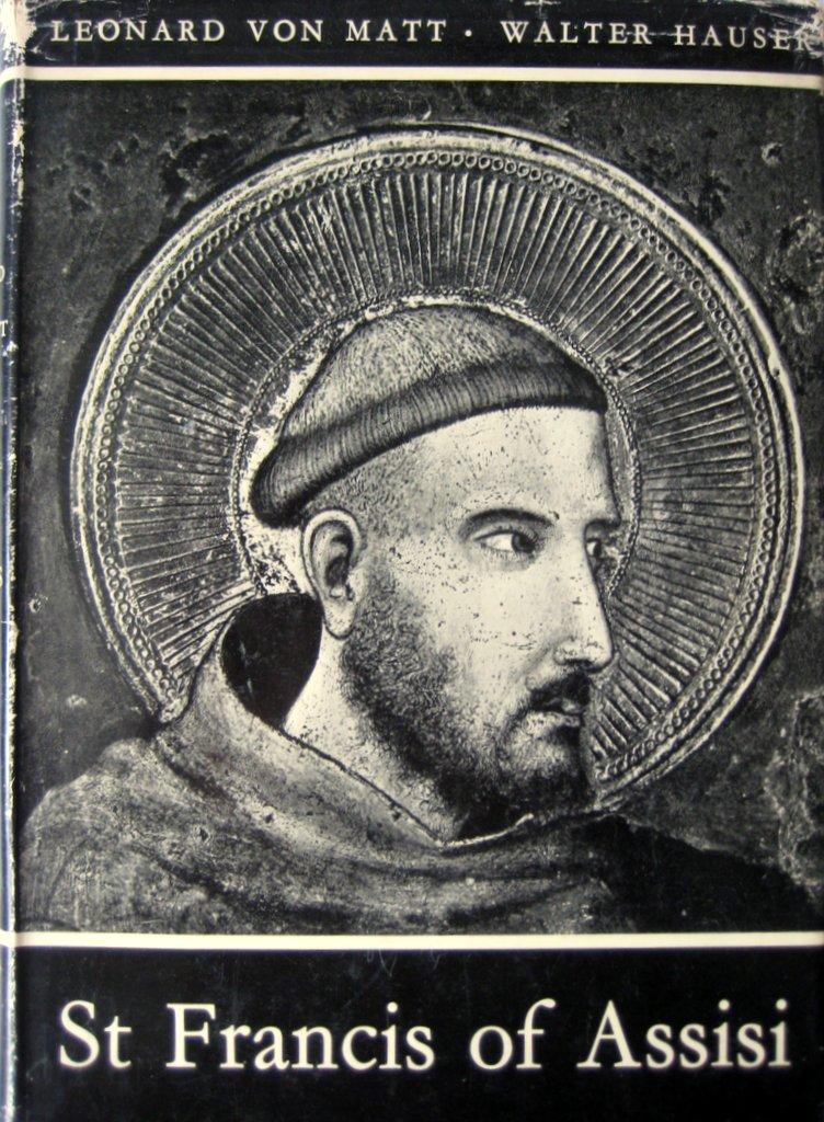 St Francis of Assisi Pictorial Biography L von Matt, W Hauser 1956 1st Edn