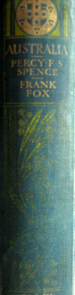 Australia painted by Percy FS Spence described by Frank Fox 1910.1st Edn. Detail. Spine.