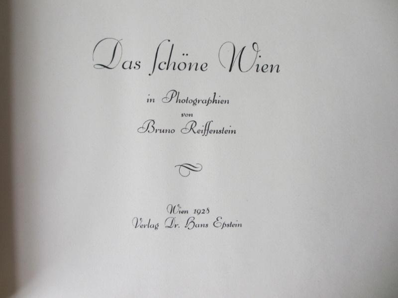 Reiffenstein, Bruno, Das Schoene Wien in Photographien, Wien 1928. Dr Hans Epstein.