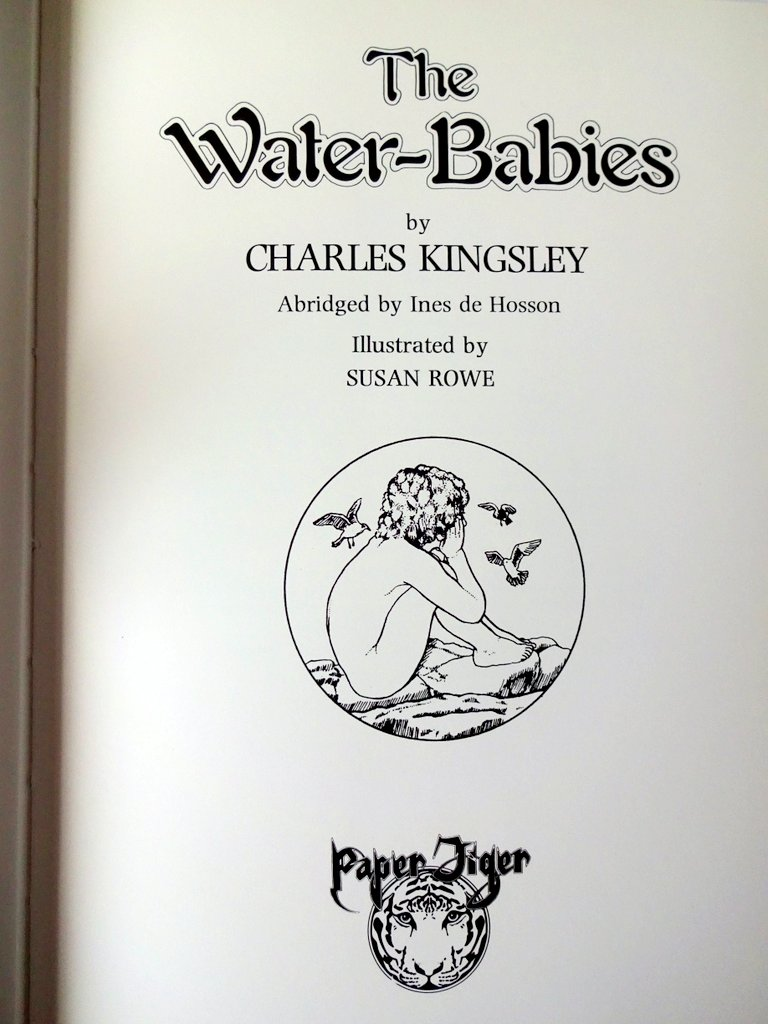 The Water-Babies Charles Kingsley, Illustrated by Susan Rowe, 1980. Details.