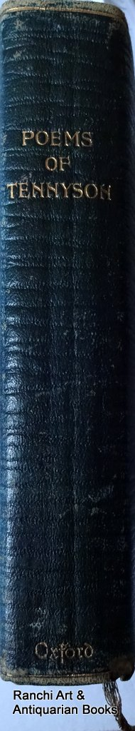 Tennyson , Oxford Edition, Intro TH Warren, Pub. Henry Frowde, 1913. Detail. Spine.