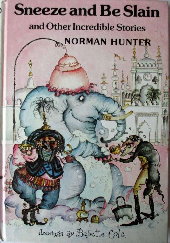 Hunter, Norman. Drawings by Babette Cole. Sneeze and be Slain. 1980, 1st Edition.