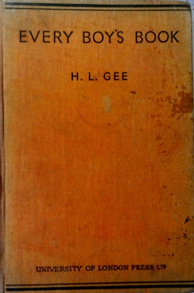 Every Boy's Book, H.L. Gee, University of London Press 1938. 1st Edn.