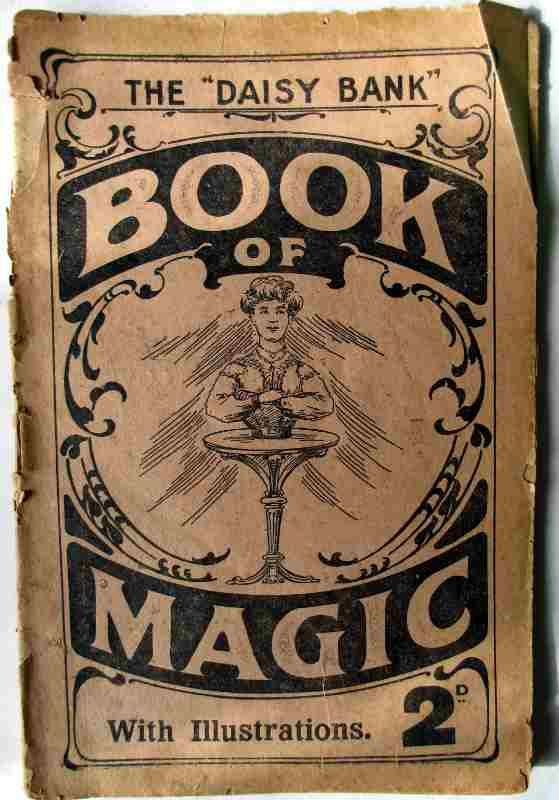 Daisy Bank Printing & Publishing Co., Manchester, Book of Magic, Illustrated, 1900.