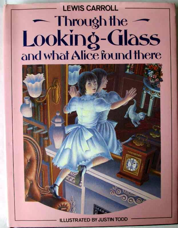 Carroll, Lewis, Through the Looking Glass, Illus Justin Todd, 1986.