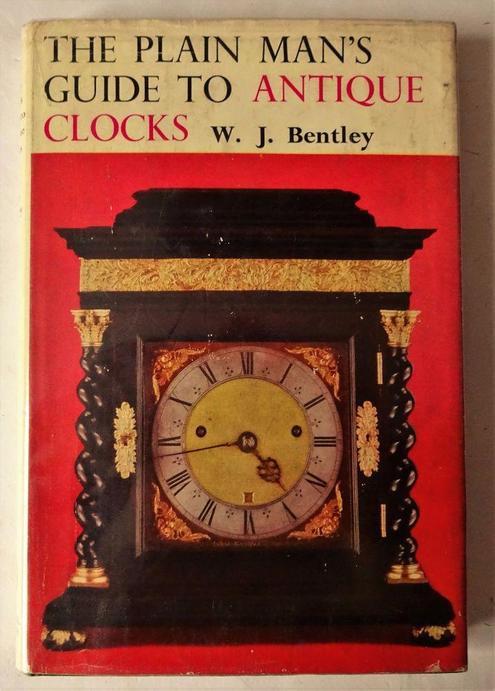 The Plain Man's Guide to Antique Clocks, W.J. Bentley, 1963.