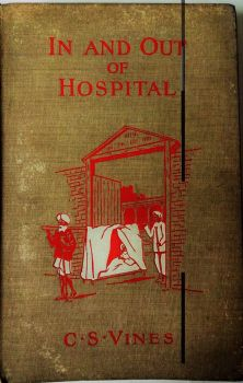 In and Out of Hospital, Charlotte S. Vines, Illustrated F.A. Baker, C of E Zenana Missionary Soc., 1905.