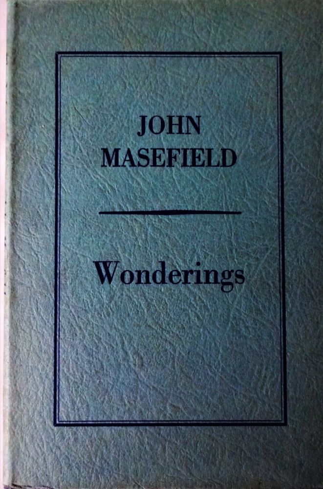 Wonderings  (Between One and Six Years), John Masefield, Heinemann, 1943. 1