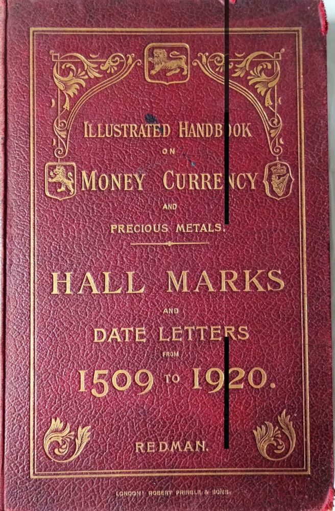 Illustrated Handbook on Money Currency and Precious Metals. Hall Marks and