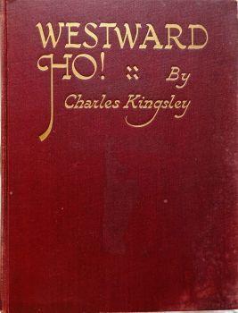 Westward Ho! Charles Kingsley, illustrated by Ellis Silas, George G. Harrap, 1935. 2nd Reprint.