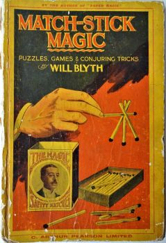 Match-Stick Magic by Will Blyth, M.I.M.C., S.C.M., Illustrated. 1st Reprint 1923.
