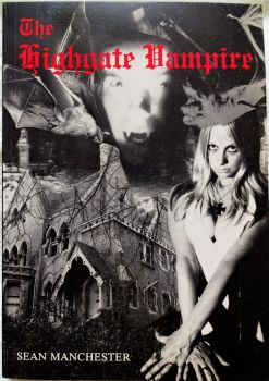 The Highgate Vampire, Sean Manchester, British Occult Society, London. 1985. 1st Edition.