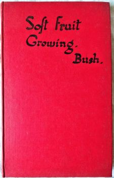 Soft Fruit Growing, Raymond Bush. Penguin Special. Published 1942, 1st Edition. Custom Binding.