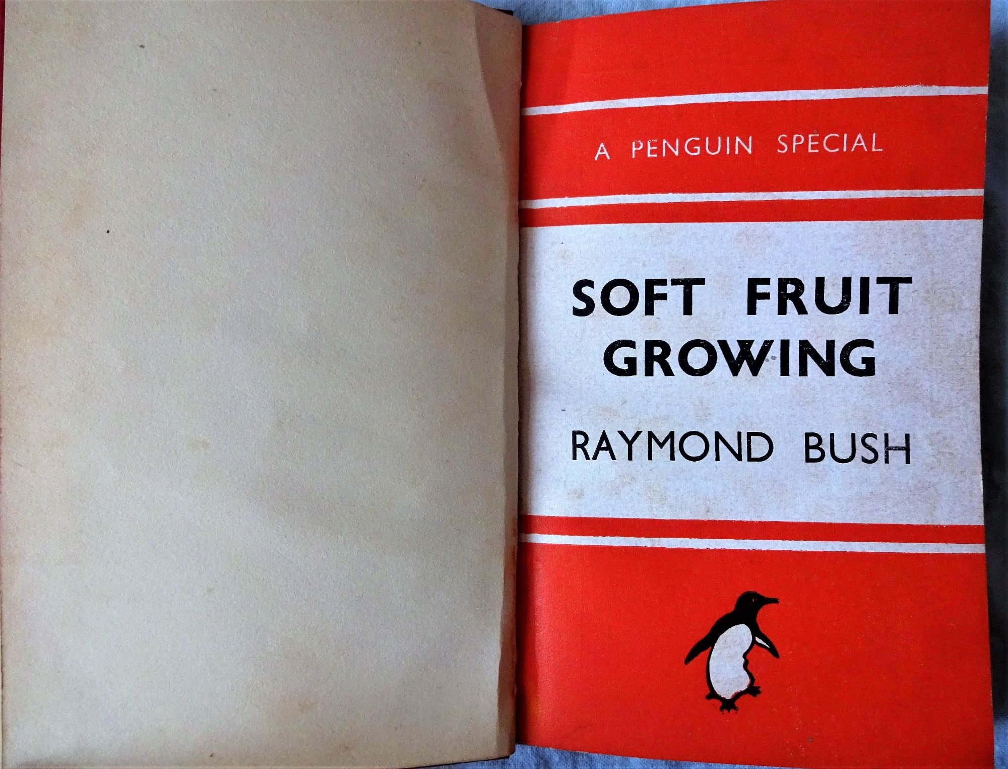 Raymond Bush, Soft Fruit Growing, Penguin Special, 1942.