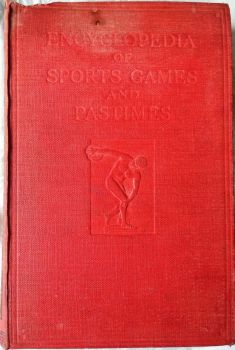 Encyclopedia of Sports Games and Pastimes, Publisher Fleetway House London, 1936.
