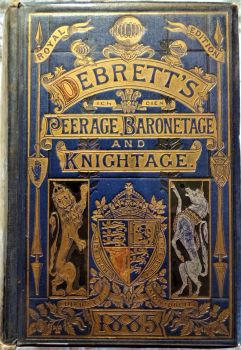 Debrett's Peerage, Baronetage, Knightage & Companionage, Ed. Robert H. Mair, Royal Edition, 1885.  SOLD 24.10.2019.