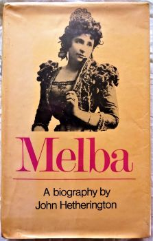 Melba, A Biography by John Hetherington. 1967. First Edition.