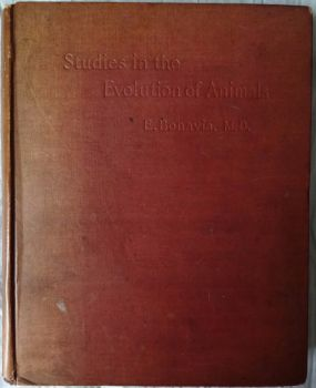 Studies in the Evolution of Animals. E. Bonavia, M.D., Archibald Constable & Co., London, 1895. 1st Edition.