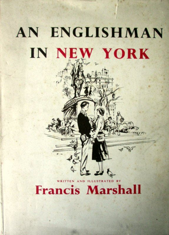Francis Marshall, An Englishman in New York, 1949, 1st Edition.