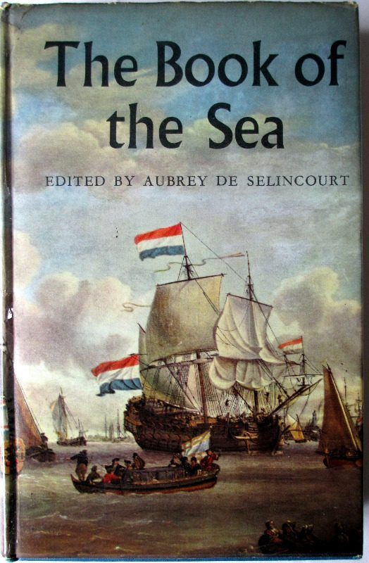Book of the Sea, Aubrey de Selincourt, 1961. 1st Edn.