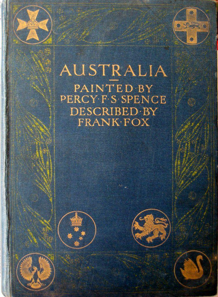Australia, Percy F.S. Spence, Frank Fox, 1910.