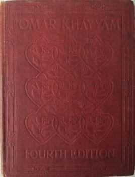Rubaiyat of Omar Khayyam, The Astronomer-Poet of Persia, Edward Fitzgerald, MacMillan, 4th Edn. 1911.