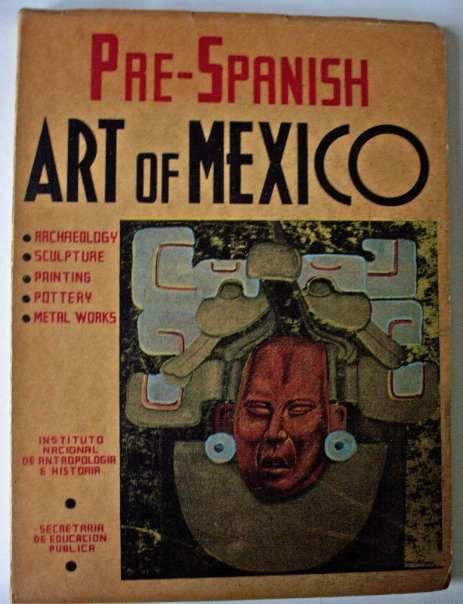 PRE-SPANISH ART OF MEXICO INSTITUTO NACIONAL DE ANTROPOLOGIA E HISTORIA 2nd