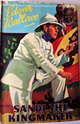 SANDI THE KING-MAKER BY EDGAR WALLACE HB WARD LOCK & CO 1950 WITH DJ