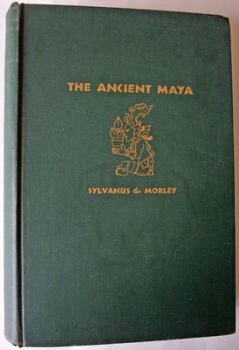 THE ANCIENT MAYA BY SYLVANUS MORLEY STANFORD U P 2ND EDITION 1947.   SOLD 16.12.2018.