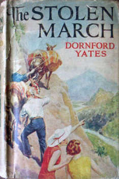 THE STOLEN MARCH BY DORNFORD YATES PUBLISHED BY WARD LOCK & CO LONDON 1943 8TH EDITION.