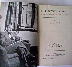LIFE WORTH LIVING, SOME PHASES OF AN ENGLISHMAN, BY C.B. FRY   SOLD  13.10.2014.