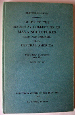 GUIDE TO THE MAUDSLAY COLLECTION OF MAYA SCULPTURES 2ND EDITION 1938