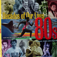 Decades of our lives 80s From the archives of the Daily Mail.  SOLD  10.12.2017.