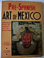 PRE-SPANISH ART OF MEXICO INSTITUTO NACIONAL DE ANTROPOLOGIA E HISTORIA 2nd EDITION 1946