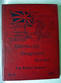 Collins' Alternative Geography Reader. The British Empire. No. 3. Standards VI and VII. 1900.