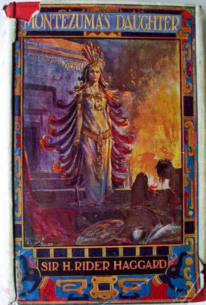 Montezuma's Daughter by Sir H. Rider Haggard