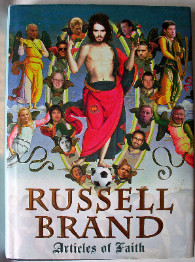 Articles of Faith by Russell Brand.