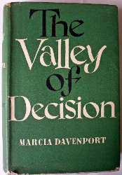 The Valley of Decision by Marcia Davenport Collins 1st Edition 1944.