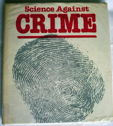 Science Against Crime, Marshall Cavendish Books, 1982.