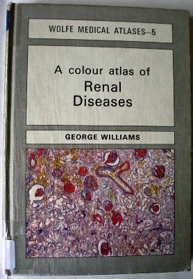A colour atlas of Renal Diseases by George Williams