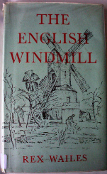 The English Windmill by Rex Wailes.