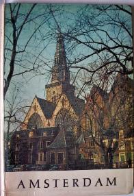 Amsterdam, beautiful city, photographs by Ed van Wijk, text by Simon Carmig