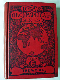 Longmans' Geographical Series Book 3 The World 1907