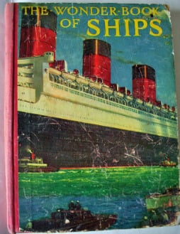 The Wonder Book of Ships, edited by Harry Golding, F.R.G.S. 16th Edition, c
