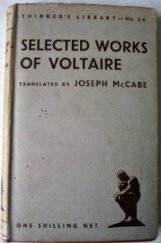 Selected works of Voltaire, translated by Joseph McCabe. The Thinker's Library, No. 54, 1935.
