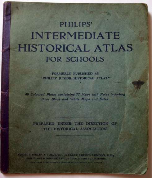 Philips' Intermediate Historical Atlas for Schools.