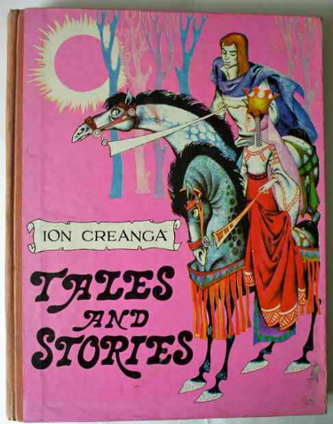 Tales and Stories by Ion Creanga.