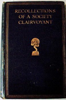Recollections of a Society Clairvoyant, by Anonymous, 1911.